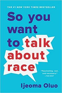 Book Cover, So You Want To Talk About Race