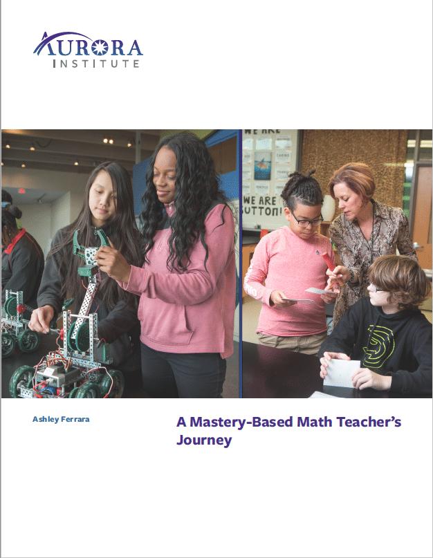 Cover - A Mastery-Based Math Teacher's Journey - Aurora Institute