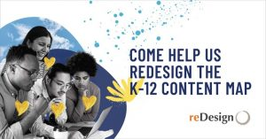 Come Help Us Redesign the K-12 Content Map