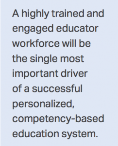Educator and leader development will be the most important driver toward personalized, competency-based systems.