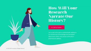 How Will Your Research Narrate Our History?
